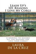 Leash Up's 101 Reasons I Love My Corgi