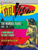 Fatal Visions - The Wonder Years
