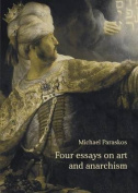 Four Essays on Art and Anarchism