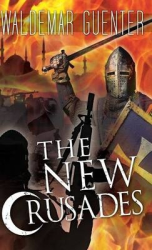 The New Crusades by Waldemar Guenter.