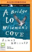 A Bridge to Wiseman's Cove [Audio]