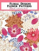 Floral Designs Flower Patterns Adult Coloring Book