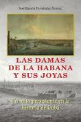 Las Damas de La Habana y Sus Joyas [Spanish]