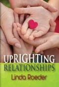 Uprighting Relationships