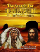 The Search for the Pale Prophet in Ancient America