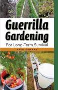 Guerrilla Gardening for Long-Term Survival