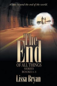 The End of All Things Series