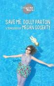 Save Me, Dolly Parton