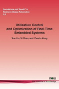 Utilization Control and Optimization of Real-Time Embedded Systems