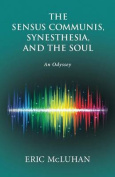 The Sensus Communis, Synesthesia, and the Soul