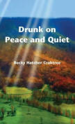 Drunk on Peace and Quiet