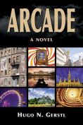 Arcade - A Novel