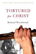 Tortured for Christ [Large Print]