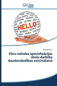 V Cu Valodas Specializ Cijas Skolu Darb Ba Daudzvalod Bas Veicin an [LAV]