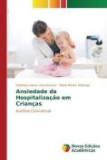 Ansiedade Da Hospitalizacao Em Criancas [POR]