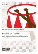 "Realitat vs. Fiktion. Gunter Grass' ""Blechtrommel"" ALS Autobiografischer Und Historischer Roman [GER]"