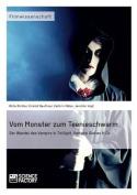 """Vom Monster Zum Teenieschwarm. Der Wandel Des Vampirs in """"Twilight,"""" """"Vampire Diaries"""" & Co [GER]"""
