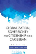 Globalization, Sovereignty and Citizenship in the Caribbean