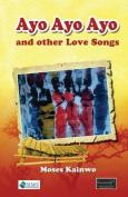 Ayo Ayo Ayo and Other Love Songs