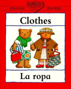 Clothes/La Rops (Bilingual First Books/English-Spanish)