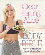 Clean Eating Alice the Body Bible