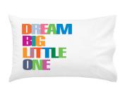 Oh, Susannah Dream Big Little One Kids Pillowcase - Fun Toddler Pillow Case