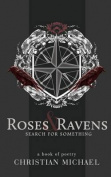 Roses and Ravens