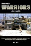 Third World Warriors ...Terrorists Talk
