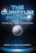 The Quantum Realm