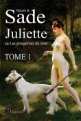 Juliette Ou Les Prosperites Du Vice - Tome 1 [FRE]