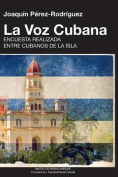 La Voz Cubana, Joaquin Perez-Rodriguez [Spanish]