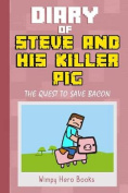Diary of Steve and His Killer Pig