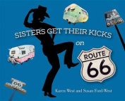Sisters Get Their Kicks on Route 66