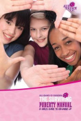 The Surviving Puberty Manual a Girl's Guide to Growing Up