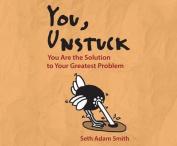 You, Unstuck [Audio]