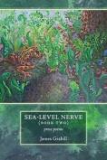 Sea-Level Nerve: Book Two