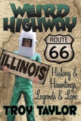 Weird Highway: Illinois