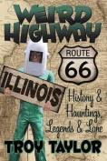 Weird Highway: Illinois