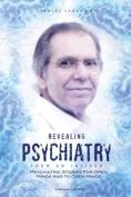 Revealing Psychiatry... from an Insider