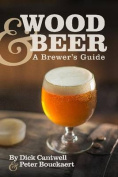 Wood & Beer  : A Brewer's Guide