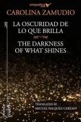 La Oscuridad de Lo Que Brilla / The Darkness of What Shines [Spanish]