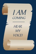 I Am Coming -- Hear My Voice