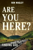 Are You Here?