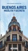 Buenos Aires Insolita y Secreta [Spanish]