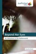 Beyond Her Eyes