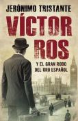 Victor Ros y El Gran Robo del Oro Espanol / Victor Ros and the Great Spanish Gold Heist [Spanish]