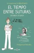El Tiempo Entre Suturas / The Time Between Sutures [Spanish]