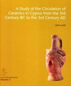 Study of the Circulation of Ceramics in Cyprus from the 3rd Century B.C to the 3rd Century A.D.