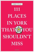 111 Places in York That You Shouldn't Miss