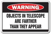OBJECTS IN TELESCOPE Warning Sign sky space night gag